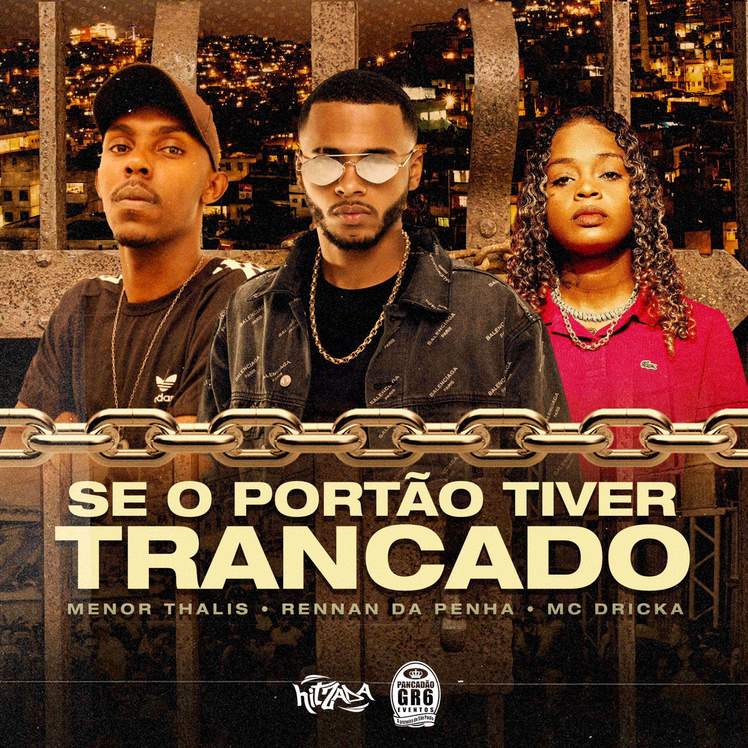 Rennan da Penha, MC Dricka e Menor Thalis