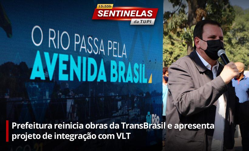 Sentinelas da Tupi especial prefeitura do Rio retomada TransBrasil